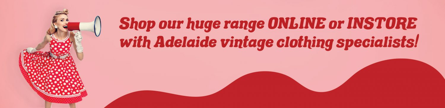 Vintage Clothing In-store or Online